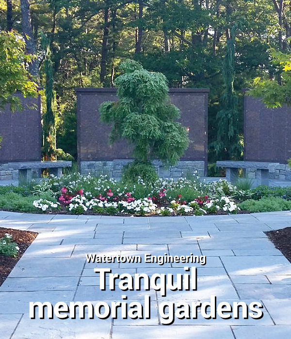 Watertown Engineering Tranquil memorial gaerdens